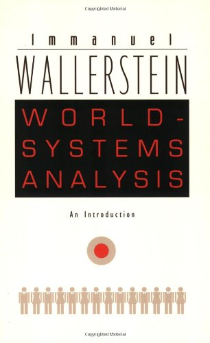 World-Systems Analysis: An IntroductionImmanuel Wallerstein